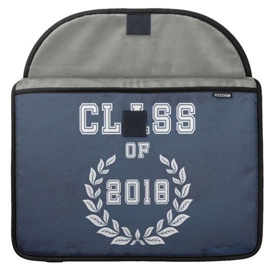 Class of 2018 sleeve for MacBook pro