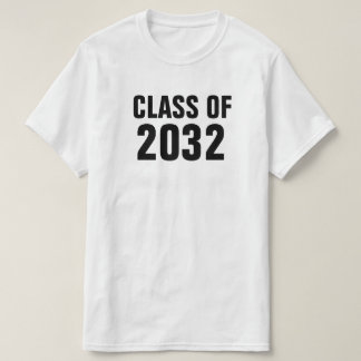 Class of 2032 -adult shirt for kids to grow into!