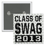 Class Of $WAG 2013 2 Inch Square Button
