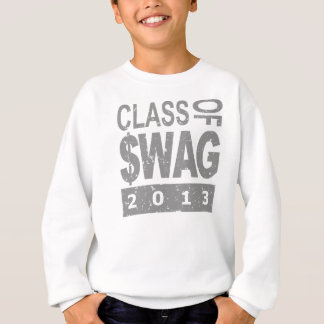 Class Of $WAG 2013 Sweatshirt
