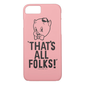 """Classic Porky Pig """"That's All Folks!"""" iPhone 7 Case"""