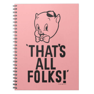 """Classic Porky Pig """"That's All Folks!"""" Notebook"""