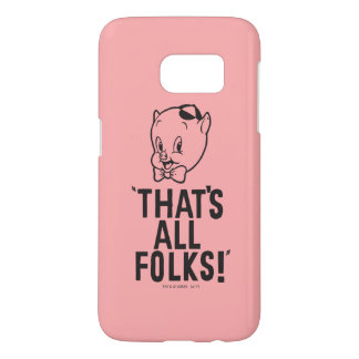 "Classic Porky Pig ""That's All Folks!"" Samsung Galaxy S7 Case"