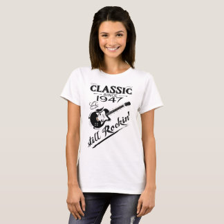 Classic Since 1947-Still Rockin' T-Shirt