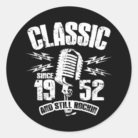 Classic Since 1952 And Still Rockin Classic Round Sticker