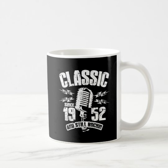 Classic Since 1952 And Still Rockin Coffee Mug