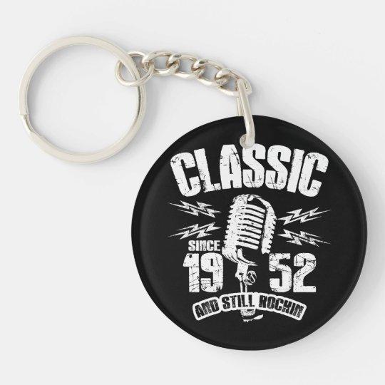Classic Since 1952 And Still Rockin Keychain