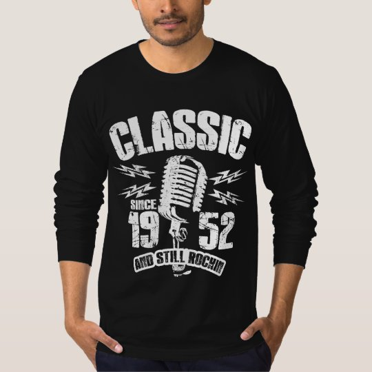 Classic Since 1952 And Still Rockin T-Shirt