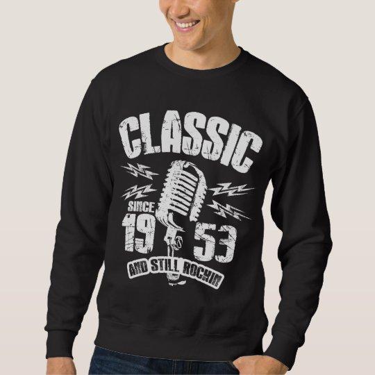 Classic Since 1953 And Still Rockin Sweatshirt