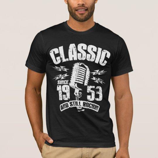 Classic Since 1953 And Still Rockin T-Shirt