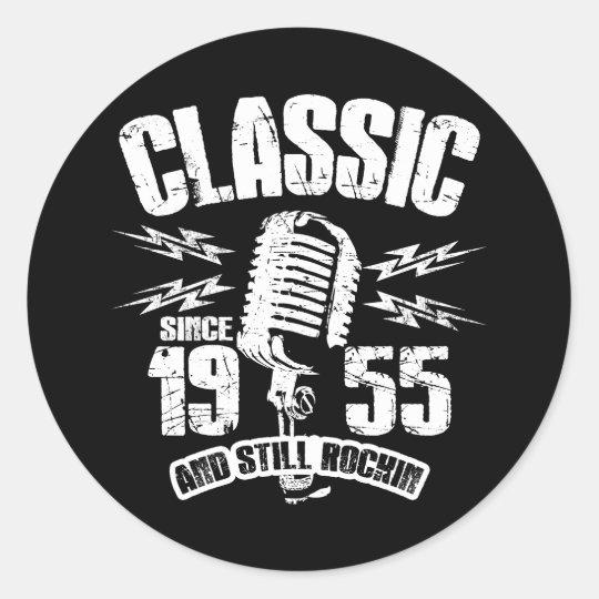 Classic Since 1955 And Still Rockin Classic Round Sticker