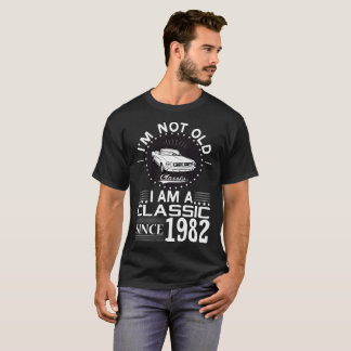 -Classic Since 1982- T-Shirt