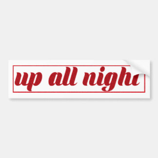 Classic Up All Night Sticker Bumper Sticker