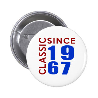 Classice Since 1967 Birthday Designs 2 Inch Round Button