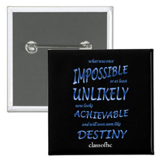 """ClassofHC """"From Impossible to Destiny"""" Button"""