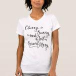 Classy Sassy And A Bit Smart Assy Tee Shirts