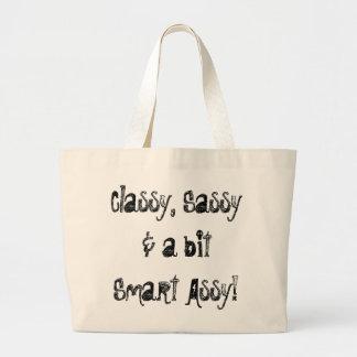 Classy, Sassy, Smart Assy Tote