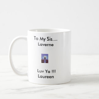 CLAUDETTE  1942-2007, To My Sis... Coffee Mug
