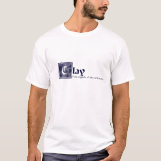 Clay: of the earth, mortal T-Shirt