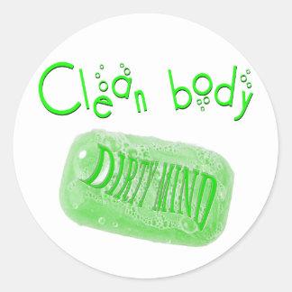Clean body Dirty mind soap message! Round Sticker