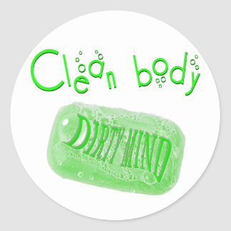 Clean body Dirty mind soap message! Stickers