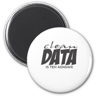 Clean Data is the Answer 2 Inch Round Magnet