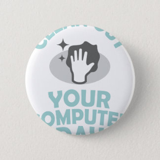 Clean Out Your Computer Day  - Appreciation Day 2 Inch Round Button