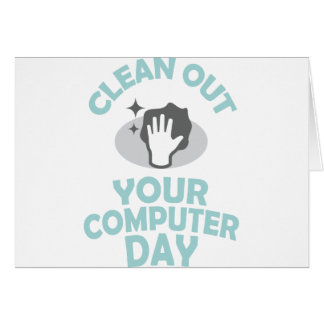 Clean Out Your Computer Day  - Appreciation Day Card