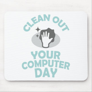 Clean Out Your Computer Day  - Appreciation Day Mouse Pad