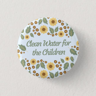 Clean Water For The Children 1 Inch Round Button