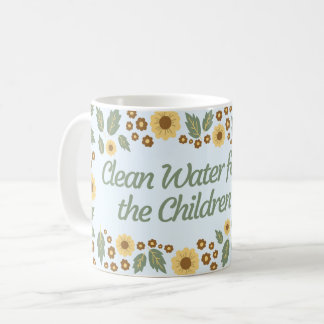 Clean Water For The Children Coffee Mug