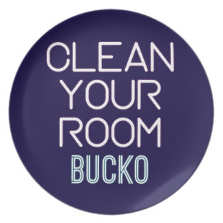 Clean Your Room Bucko Plate