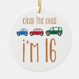 Clear The Road I'm 16 Ceramic Ornament
