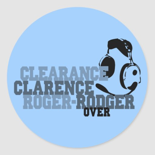 Clearance Clarence Roger Rodger Over Round Sticker