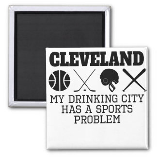 Cleveland Drinking City Sports Problem Magnet