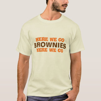 """CLEVELAND FOOTBALL....""""here we go Brownies...."""" T-Shirt"""
