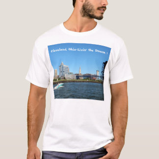 "Cleveland River Skyline ""Livin the Dream"" T- Shirt"