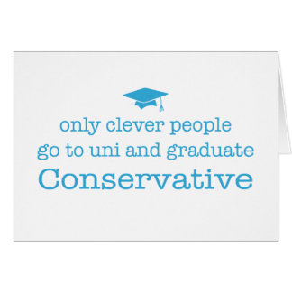 Clever Conservatives! Card