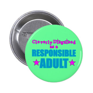 Cleverly Disguised as a Responsible Adult 2 Inch Round Button