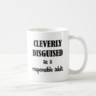Cleverly Disguised As a Responsible Adult Coffee Mug