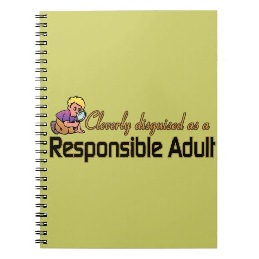 CLEVERLY DISGUISED AS A RESPONSIBLE ADULT SPIRAL NOTEBOOKS