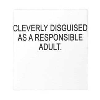 CLEVERLY DISGUISED AS A RESPONSIBLE ADULT..png Memo Notepads