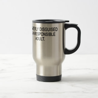 CLEVERLY DISGUISED AS A RESPONSIBLE ADULT..png Stainless Steel Travel Mug