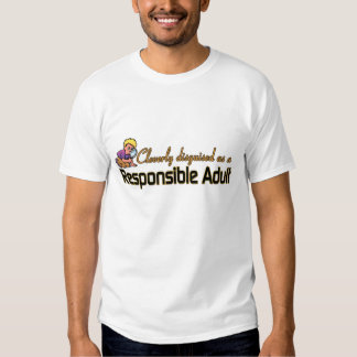 CLEVERLY DISGUISED AS A RESPONSIBLE ADULT SHIRT