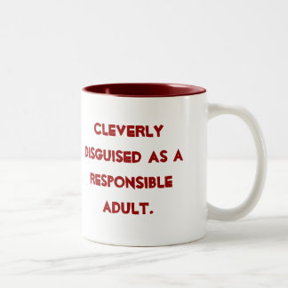 Cleverly disguised as a responsible adult. Two-Tone mug