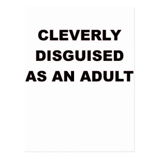 CLEVERLY DISGUISED AS AN ADULT.png Postcard