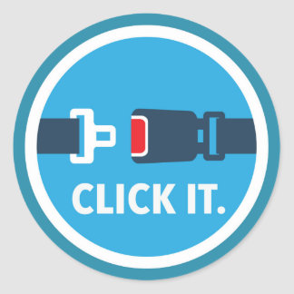 Click it. Period. Seat belt sign Round Sticker