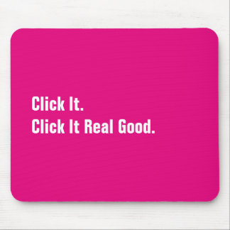 Click It Real Good Funny Parody Retro Office Humor Mouse Pad