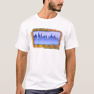 Climate change? All the time! T-Shirt