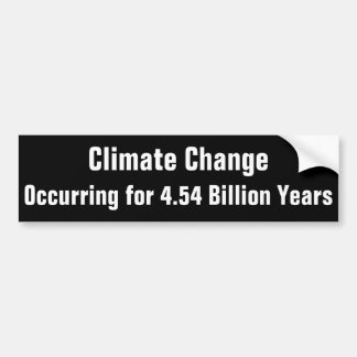 Climate Change... Bumper Sticker